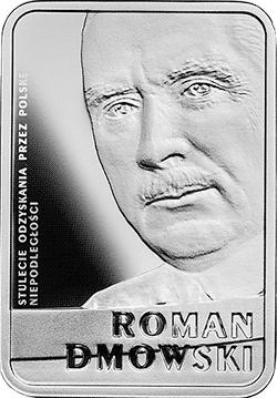 10 zł 2017 Stulecie odzyskania przez Polskę niepodległości - Roman Dmowski - monety